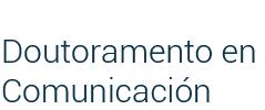 Doutoramento en Comunicación